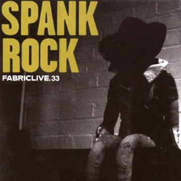 Album cover art of Spank Rock's Fabriclive.33